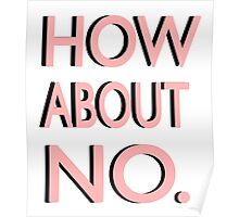 """How About No"" Poster"