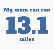 My Mom Can Run 13.1 Miles One Piece - Long Sleeve