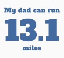 My Dad Can Run 13.1 Miles One Piece - Short Sleeve