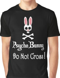 Watch out! Psycho Bunny Inside! Do Not Cross! Graphic T-Shirt