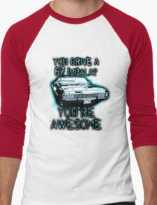 YOU DRIVE A IMPALA? YOU'RE AWESOME Men's Baseball ¾ T-Shirt