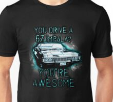 YOU DRIVE A IMPALA? YOU'RE AWESOME Unisex T-Shirt