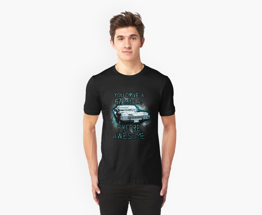YOU DRIVE A IMPALA? YOU'RE AWESOME by RocksaltMerch
