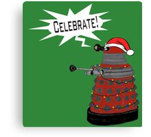 "Festive Dalek -- ""Celebrate!"" Canvas Print"