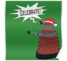 """Festive Dalek -- """"Celebrate!"""" Poster"""