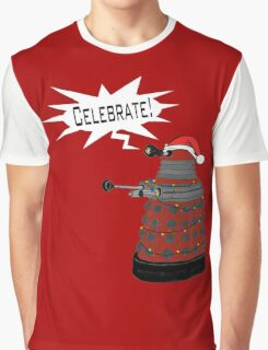 "Festive Dalek -- ""Celebrate!"" Graphic T-Shirt"