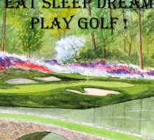 Eat Sleep Dream Play Golf ! Augusta National Golf Course Sticker