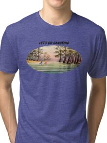 Let's Go Canoeing Tri-blend T-Shirt