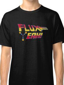 Flux Yeah! Classic T-Shirt