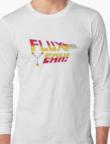 Flux Yeah! Long Sleeve T-Shirt