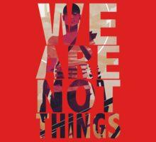 We Are Not Things Kids Tee