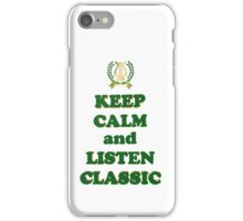 Keep calm and listen classic iPhone Case/Skin