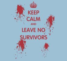 Keep Calm And Leave No Survivors Kids Tee