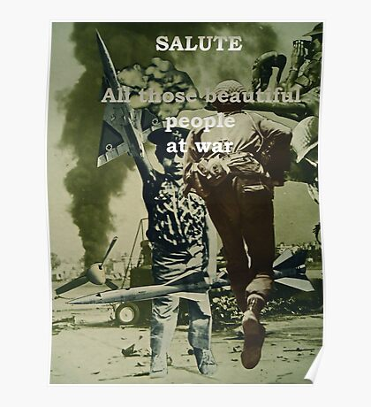 Salute to All Those Beautiful People at War. Poster