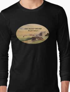Eat Sleep Dream Play Golf - St Andrews Golf Course Scotland Long Sleeve T-Shirt