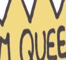 I'm queen Sticker
