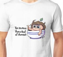 You Are More Than a Bowl of Chemicals  Unisex T-Shirt