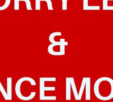 Worry Less & Dance More Sticker