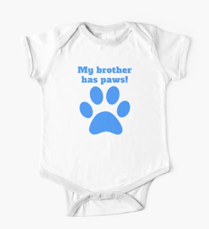 My Brother Has Paws One Piece - Short Sleeve