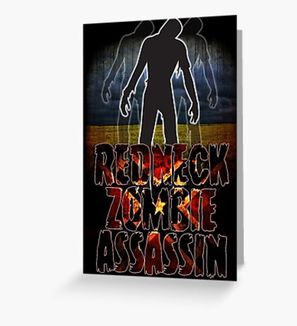 Redneck Zombie Assassin Greeting Card