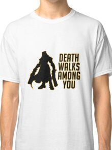 Reaper Walks Among You Classic T-Shirt