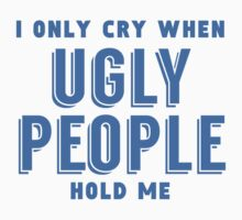 When Ugly People Hold Me One Piece - Short Sleeve
