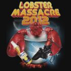 Lobster Massacre 2012 by epik73