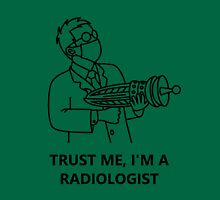 Trust me, I'm a radiologist (black) Unisex T-Shirt