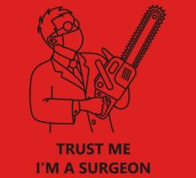 Trust me, I'm a surgeon (black) by GarbRage