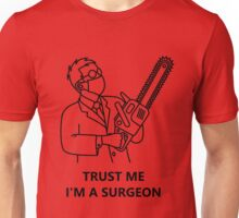 Trust me, I'm a surgeon (black) Unisex T-Shirt