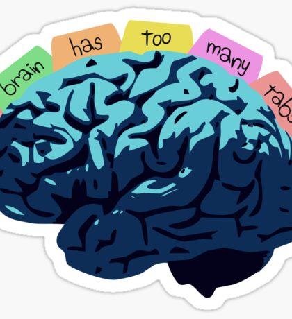 My Brain Has Too Many Tabs Open Sticker