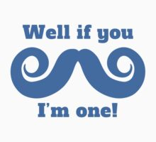 Well If You Mustache I'm One One Piece - Long Sleeve
