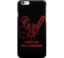 Trust me, I'm a surgeon iPhone Case/Skin