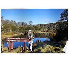 Beautiful Tasmania - Yours truly by the pond Poster