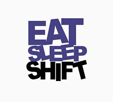 Eat Sleep Shift 2 Unisex T-Shirt