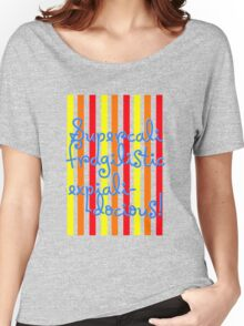 supercalifragilisticexpialidocious! I Mary Poppins Women's Relaxed Fit T-Shirt