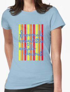 supercalifragilisticexpialidocious! I Mary Poppins Womens Fitted T-Shirt
