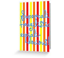 supercalifragilisticexpialidocious! I Mary Poppins Greeting Card