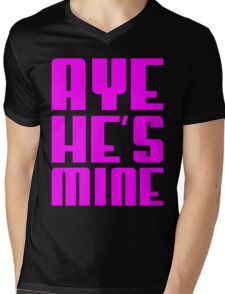 AYE HE'S MINE Mens V-Neck T-Shirt