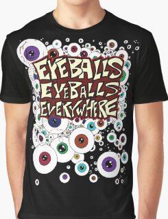 Eyeballs Eyeballs Everywhere! Graphic T-Shirt