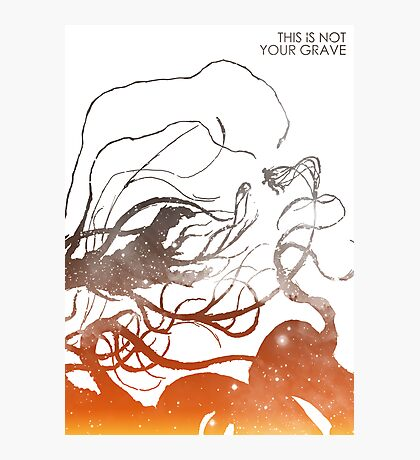 This Is Not Your Grave Photographic Print