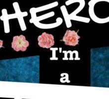 I'm Not A Hero, I'm A Vampire  Sticker
