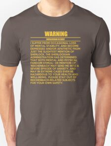 WARNING: Sherlockian in grief  T-Shirt