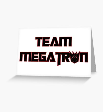 Team Megatron (black) Greeting Card