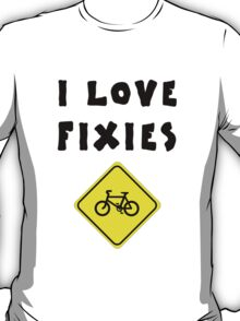 I love FIXIES T-Shirt