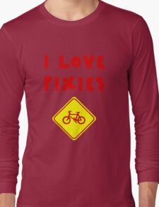 I love FIXIES Long Sleeve T-Shirt