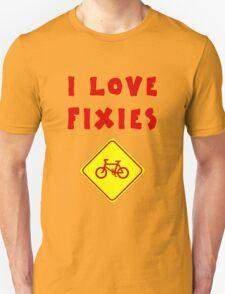I love FIXIES Unisex T-Shirt