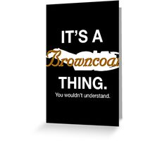 Its a Browncoat thing. Greeting Card