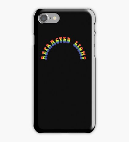 It's Just Refracted Light iPhone Case/Skin