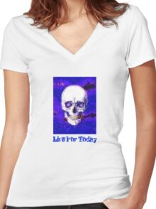 Live For Today  Women's Fitted V-Neck T-Shirt